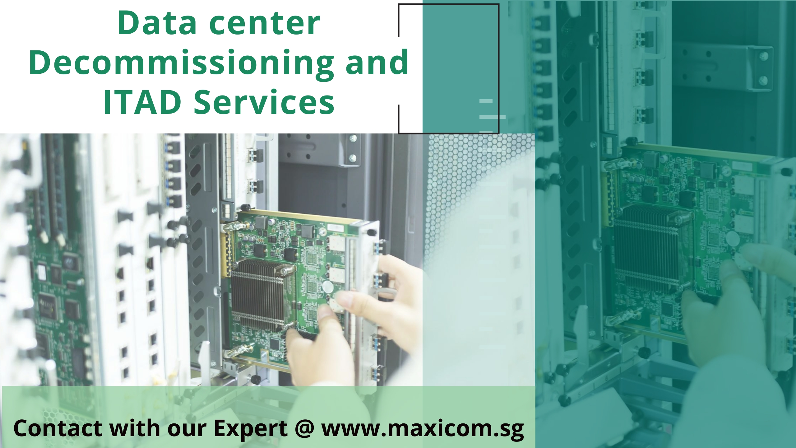Maxicom Singapore Provide Data center decommissioning and ITAD Services in Singapore